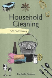 Self-Sufficiency: Household Cleaning by Rachelle Strauss