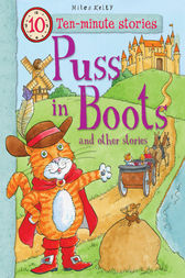 Ten-minute Stories Puss in Boots and other stories by Miles Kelly