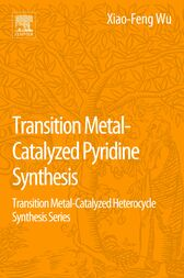 Transition Metal-Catalyzed Pyridine Synthesis by Xiao-Feng Wu