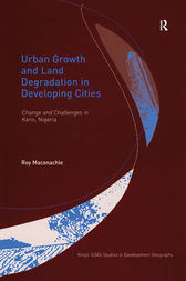 Urban Growth and Land Degradation in Developing Cities by Roy Maconachie