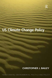 US Climate Change Policy by Christopher J. Bailey
