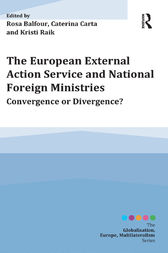 The European External Action Service and National Foreign Ministries by Rosa Balfour