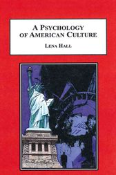 A Psychology of American Culture by Lena Hall