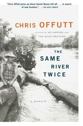The Same River Twice by Chris Offutt