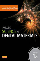 Phillips' Science of Dental Materials - E-Book by Kenneth J. Anusavice