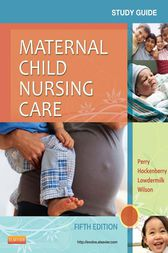 Study Guide for Maternal Child Nursing Care - E-Book by Shannon E. Perry