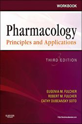 Workbook for Pharmacology: Principles and Applications - E-Book by Eugenia M. Fulcher