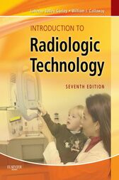 Introduction to Radiologic Technology - E-Book by La Verne Tolley Gurley