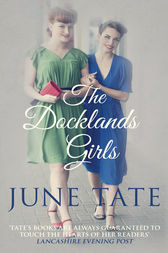 The Docklands Girls by June Tate