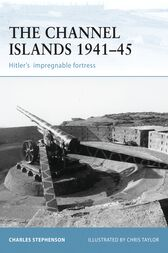 The Channel Islands 1941–45 by Charles Stephenson