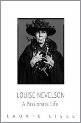 Louise Nevelson by Laurie Lisle