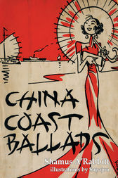 China Coast Ballads by Shamus A'Rabbitt