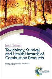 Toxicology, Survival and Health Hazards of Combustion Products by David A. Purser