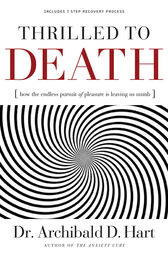 Thrilled to Death by Archibald Hart