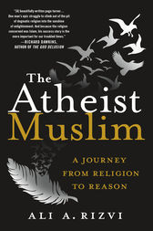 The Atheist Muslim by Ali A. Rizvi