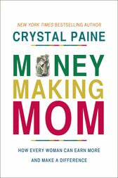 Money-Making Mom by Crystal Paine