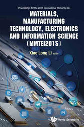 Materials, Manufacturing Technology, Electronics and Information Science by Xiaolong Li