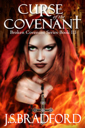 Curse of the Covenant by J.S. Bradford