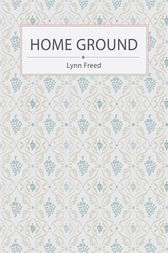 Home Ground by Lynn Freed