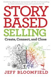 Story-Based Selling by Jeff Bloomfield