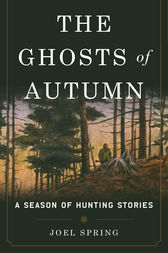 The Ghosts of Autumn by Joel Spring