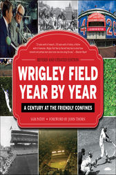 Wrigley Field Year by Year by Sam Pathy