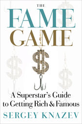 The Fame Game by Sergey Knazev
