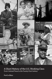 A Short History of the U.S. Working Class by Paul Le Blanc