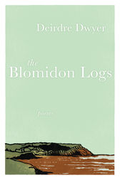 The Blomidon Logs by Deirdre Dwyer