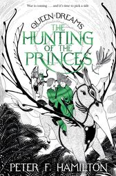 The Hunting of the Princes: The Queen of Dreams Trilogy 2 by Peter Hamilton