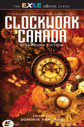 Clockwork Canada by Dominik Parisien