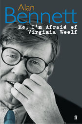 Me, I'm Afraid of Virginia Woolf by Alan Bennett
