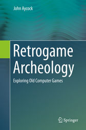 Retrogame Archeology by John Aycock