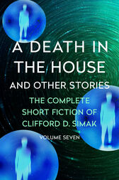 A Death in the House by Clifford D. Simak