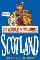 Horrible Histories: Scotland by Terry Deary