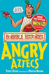 Horrible Histories: Angry Aztecs by Terry Deary
