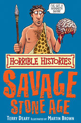 Horrible Histories: Savage Stone Age by Terry Deary
