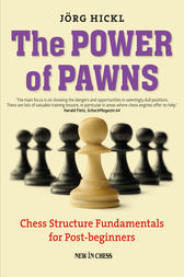 The Power of Pawns by Jorg Hickl