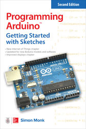 Programming Arduino: Getting Started with Sketches, Second Edition by Simon Monk