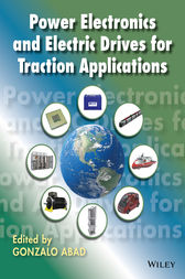 Power Electronics and Electric Drives for Traction Applications by Gonzalo Abad