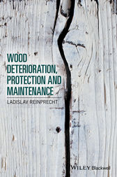 Wood Deterioration, Protection and Maintenance by Ladislav Reinprecht