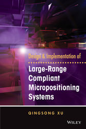 Design and Implementation of Large-Range Compliant Micropositioning Systems by Qingsong Xu