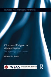 Clans and Religion in Ancient Japan by Masanobu Suzuki