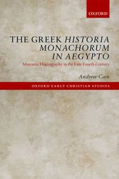 The Greek Historia Monachorum in Aegypto by Andrew Cain