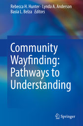 Community Wayfinding: Pathways to Understanding by Rebecca H. Hunter