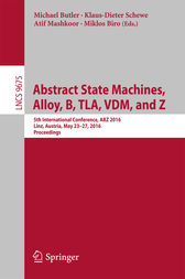 Abstract State Machines, Alloy, B, TLA, VDM, and Z by Michael Butler