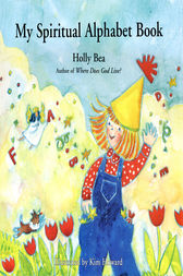 My Spiritual Alphabet Book by Holly Bea