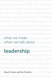 What we mean when we talk about leadership by Stuart Crainer