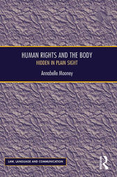 Human Rights and the Body by Annabelle Mooney