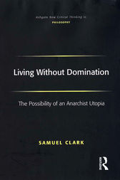 Living Without Domination by Samuel Clark